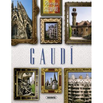 Pintores de Siempre: Gaudí