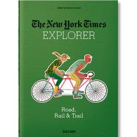 The New York Times Explorer. Road, Rail & Trail