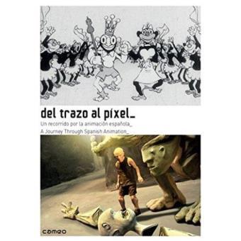 Del trazo al pixel. Un recorrido por la animación española - DVD