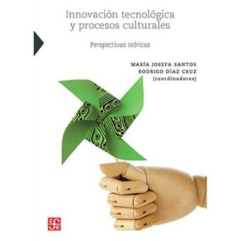 Innovación tecnológica y procesos culturales