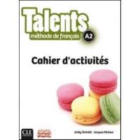 Talents Fle: Cahier d'activites A2