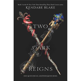 Three Dark Crowns 3 - Two Dark Reigns