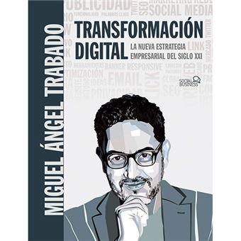 Transformación digital - La nueva estrategia empresarial del siglo xxi (social media)