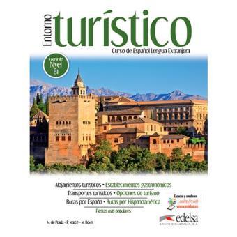 Entorno turístico. Curso de Español Lengua Extranjera (Nivel B1)