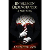 Unforeseen Circumstances (A Short Story)