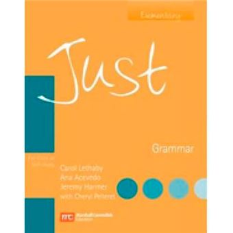 Just Grammar - Elementary - For Class Or Self Study With Answer Key