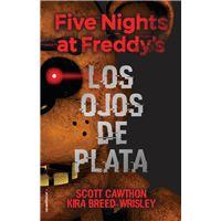 Five Nights at Freddys. Los ojos de plata