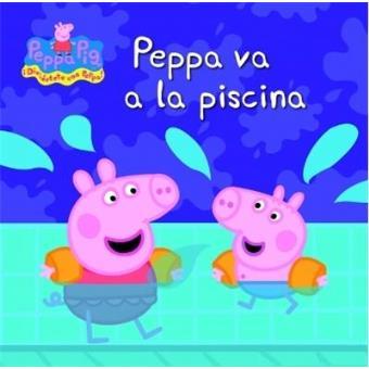 Peppa Pig. Peppa va a la piscina - -5% en libros | FNAC