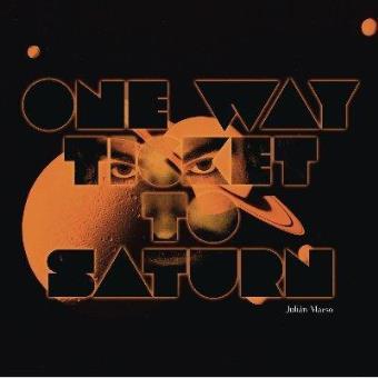 One Way Ticket To Saturn - Vinilo