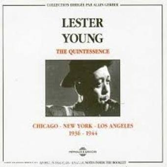 The Quintessence-: Lester Young