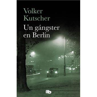 Un gángster en Berlín - Detective Gereon Rath 3