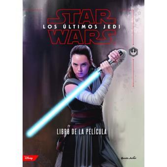 Star Wars: Los últimos Jedi. El libro de la película