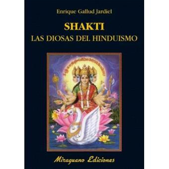 Shakti. Las diosas del Hinduismo