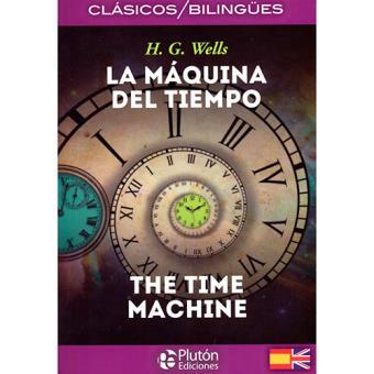 La máquina del tiempo - Ed bilingüe español-inglés