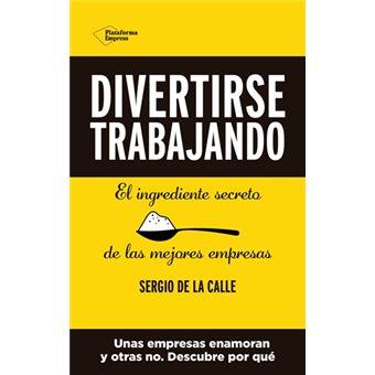 Divertirse trabajando - Sergio de la Calle -5% en libros | FNAC
