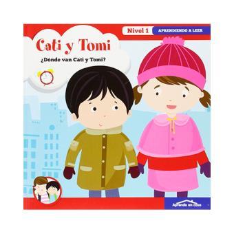 Cati y Tomi: ¿Dónde van Cati y Tomi? Aprendiendo a leer. Nivel 1