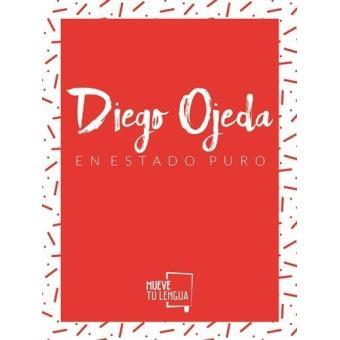Diego Ojeda en estado puro