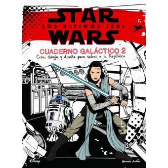 Star Wars: Los últimos Jedi. Cuaderno galáctico