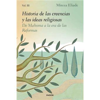 Historia de las creencias y las ideas religiosas III