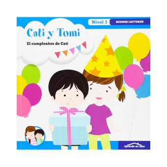 Cati y Tomi: El cumpleaños de Cati. Buenos lectores. Nivel 3