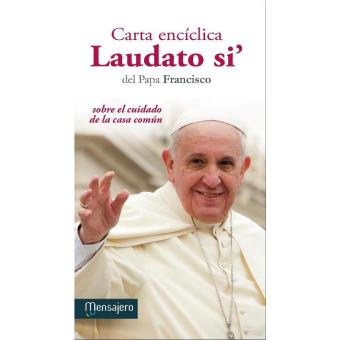 Carta encíclica Laudato si'. Sobre el cuidado de la casa común