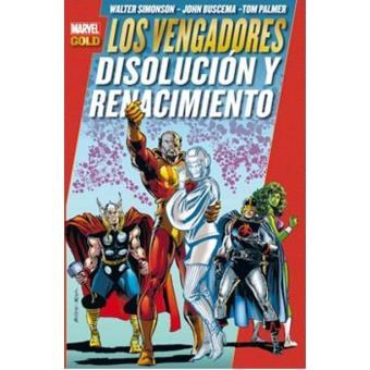 Vengadores. Disolución y renacimiento. Marvel gold