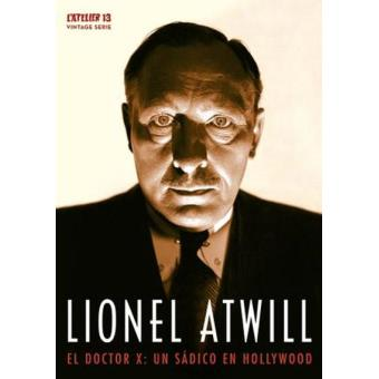 Pack Lionel Atwill. El Doctor X: Un sádico en Hollywood V.O.S. - DVD