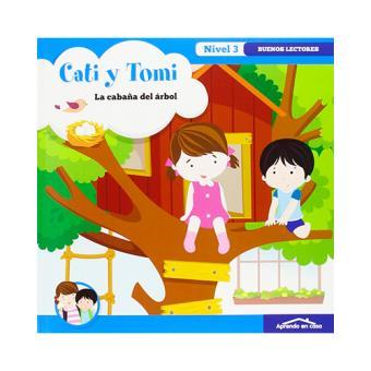 Cati y Tomi: La cabaña del árbol. Buenos lectores. Nivel 3