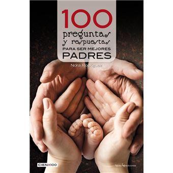 100 preguntas y respuestas para ser mejores padres