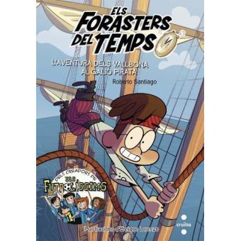 Els Forasters del Temps: L'aventura dels Vallbona al galió pirata