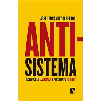 Antisistema - Desigualdad económica y precariado político