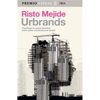 Urbrands: construye tu marca personal como quien construye una ciudad. Premio Espasa 2014
