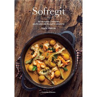 Sofreigit 50 receptres i històries particulars de la cuina catalana - 50 receptes i històries particulars de la cuina catalana