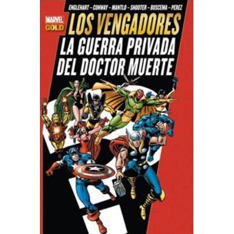 Los Vengadores. La guerra privada del Doctor Muerte. Marvel Gold