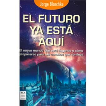 El futuro ya está aquí