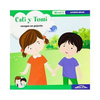 Cati y Tomi: Recogen un pajarito. Leyendo solos. Nivel 2