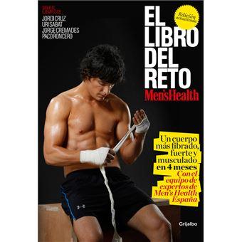 El libro del reto Men's Health: Un cuerpo más fibrado, fuerte y musculado en 4 meses
