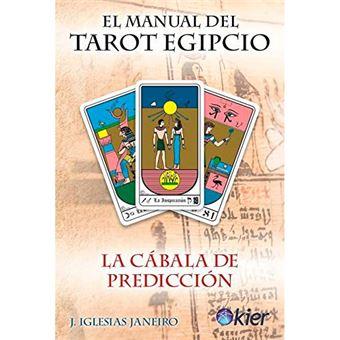 El manual del tarot egipcio - La cábala de predicción
