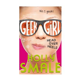 Geek Girl 5: Head Over Heels