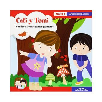 "Cati y Tomi: Cati lee a Tomi ""Sanito gusanito"". Aprendiendo a leer. Nivel 1"