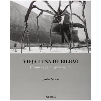 Vieja luna de Bilbao. Crónicas de mi generación