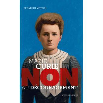 """Marie Curie : """"Non au découragement"""""""