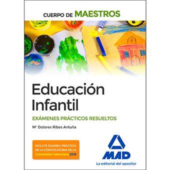 Cuerpo de Maestros - Educación Infantil - Exámenes prácticos resueltos