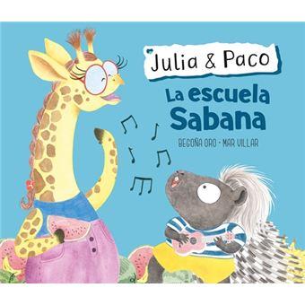 La escuela Sabana (Julia & Paco. Álbum ilustrado.)