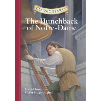 Classic Starts®: The Hunchback of Notre-Dame