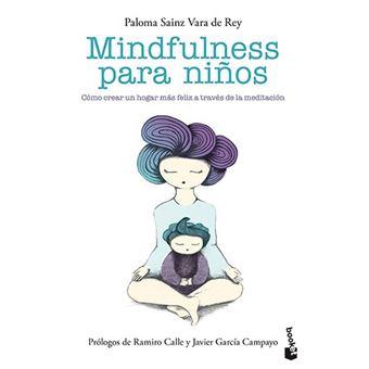 Mindfulness para niños - Cómo crear un hogar más feliz a través de la meditación