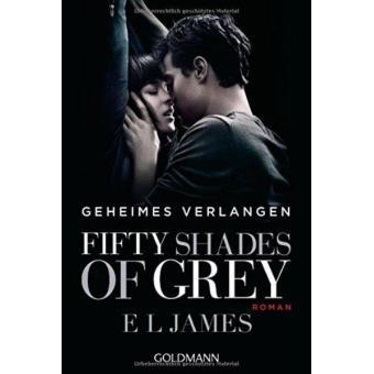 Fifty Shades of Grey - Geheimes Verlangen: Band 1 - Roman