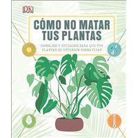 Cómo no matar tus plantas