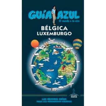 Guia Azul: Bélgica y Luxemburgo