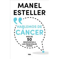 Hablemos de cáncer: Más de 50 respuestas a las principales dudas